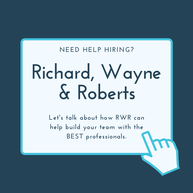 Why Richard, Wayne & Roberts Is The Search Firm For You