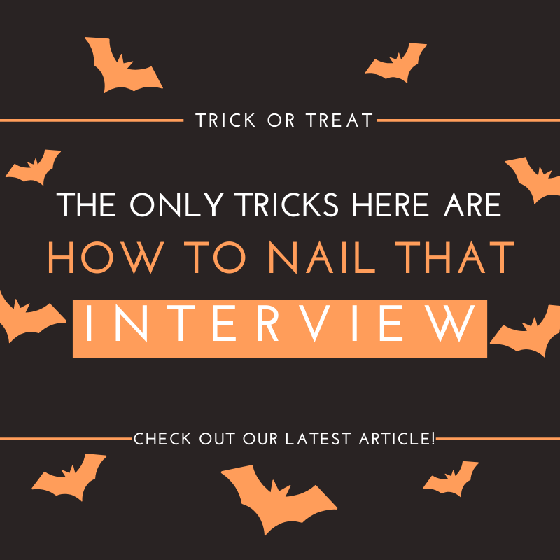 Job Hunting Shouldn't Be Spooky.. Here Are Ten Tricks On Nailing An Interview!